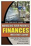The Complete Guide to Managing Your Parents' Finances When They Cannot-ExLibrary