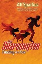 Finding the Fox: The Shapeshifter 1 by Ali Sparkes (Paperback, 2006)