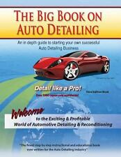 The Big Book on Auto Detailing by Greg M. Dumond (2013, Paperback)
