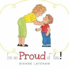 I'm So Proud of You by Dianne Latchaw (2014, Paperback)