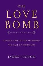 The Love Bomb: and Other Musical Pieces; Haroun and the Sea of Stories; The Fall
