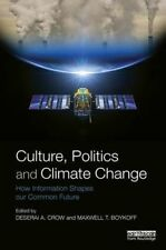 Culture, Politics and Climate Change: How Information Shapes our Common Future …