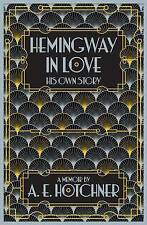 Hemingway in Love By A. E. Hotchner Hardcover - read once- Free Shipping