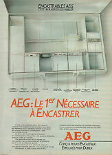 """Publicité 1985  ENCASTRABLES  AEG  le """"1er necessaire à encastrer"""" pour cuisine"""