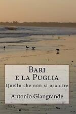L' Italia Del Trucco, l'Italia Che Siamo: Bari e la Puglia : Tutto Su Bari by...