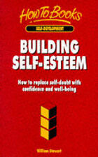 Building Self Esteem: How to Replace Self Doubt with C