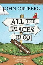 All the Places to Go ... How Will You Know? : God Has Placed Before You an...