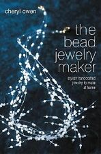 The Bead Jewelry Maker : Stylish Handcrafted Jewelry to Make at Home by...