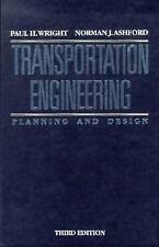 Transportation Engineering, Planning and Design by Norman J. Ashford and Paul...