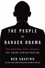 The People vs. Barack Obama: The Criminal Case Against the Obama Administration,