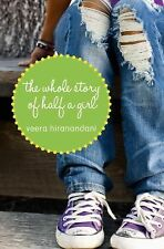 The Whole Story of Half a Girl by Veera Hiranandani (2012, Hardcover)