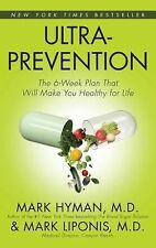 Ultraprevention: The 6-Week Plan That Will Make You Healthy for Life, Mark Lipon