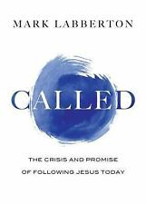 NEW Called: The Crisis and Promise of Following Jesus Today by Mark Labberton Ha