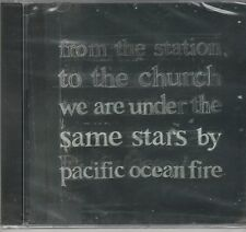 Pacific Ocean Fire - From The Station To The Church We Are Under The Same Stars
