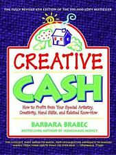 Creative Cash : How to Profit From Your Special Artistry, Creativity, Hand Skil