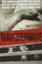 Slaughterhouse: The Shocking Story of Greed, Neglect, and Inhumane Treatment Ins