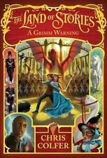 The Land of Stories: A Grimm Warning by Colfer, Chris