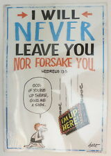 Hebrews 13:5 Sign I Will Never Leave You Nor Forsake You Metal Sign