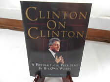 Clinton on Clinton:: A Portrait of the President in His Own Words