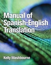 Manual of Spanish-English Translation by Kelly Washbourne (2009, Paperback)