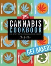The Cannabis Cookbook : Over 35 Tasty Recipes for Meals, Munchies, and More...