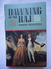 Dawning of the Raj : The Life and Trials of Warren Hastings by Jeremy Bernstein