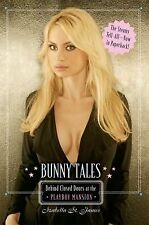 Bunny Tales : Behind Closed Doors at the Playboy Mansion by Running Press...