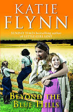Beyond the Blue Hills by Katie Flynn ~ A Paperback Book, 2007 With Free P&P UK