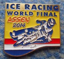FINAL WORLD CHAMPIONSHIPS ICE SPEEDWAY NETHERLANDS ASSEN  2014 PIN BADGE