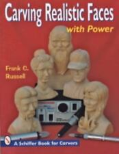 Carving Realistic Faces with Power (Schiffer Book for Carvers)