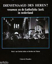 Dienstmaagd des Heren? vrouwen en de katholieke kerk in nederland
