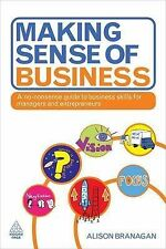 Making Sense of Business: A No-nonsense Guide to Business Skills for Managers an