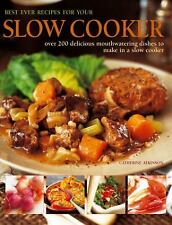 Best Ever Recipes for Your Slow Cooker By Atkinson, Catherine