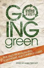Going Green: True Tales from Gleaners, Scavengers, and Dumpster Divers-ExLibrary