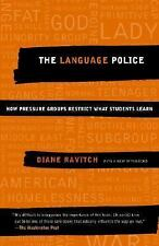 The Language Police : How Pressure Groups Restrict What Students Learn by...
