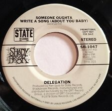 Delegation 45 Someone Oughta Write A Song (About You Baby)  PROMO  EX