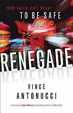 Renegade : Your Faith Isn't Meant to Be Safe by Vince Antonucci (2013,...
