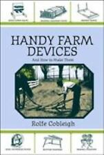 Handy Farm Devices and How to Make Them by Cobleigh, Rolfe