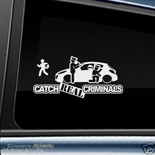(503) Fun sticker autocollant/Catch real Criminals peugeot 207
