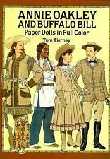 Annie Oakley and Buffalo Bill Paper Dolls in Full Color, Tierney, Tom, Good Book
