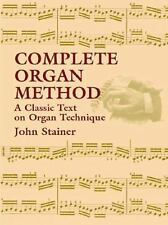 Dover Books on Music: Complete Organ Method : A Classic Text on Organ...