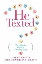 NEW - He Texted: The Ultimate Guide to Decoding Guys