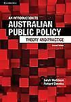 An Introduction to Australian Public Policy : Theory and Practice by Sarah...