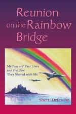 Excellent, Reunion on the Rainbow Bridge: My Parents' Past Lives and the One The