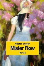 Mister Flow by Gaston Leroux (2014, Paperback)