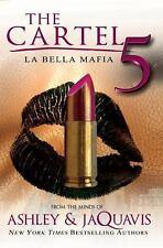 The Cartel 5 : La Bella Mafia by Ashley and JaQuavis (2016, Paperback)