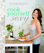 Cook Yourself Sexy: Easy Delicious Recipes for the Hottest, Most Confi-ExLibrary