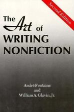 The Art of Writing Nonfiction by Andre Fontaine and William A., Jr. Glavin...