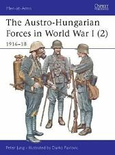 OSPREY Austro-Hungarian Forces in World War I (2): 1916-18, Men at Arms 397