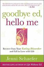 Goodbye Ed, Hello Me: Recover from Your Eating Disorder and Fall in Love with...